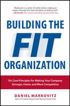 Building the fit organization by Daniel Markovitz 9781259587177